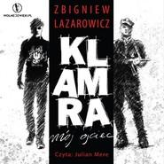 okładka Klamra - mój ojciec, Audiobook | Lazarowicz Zbigniew