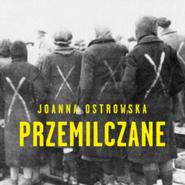 okładka Przemilczane. Seksualna praca przymusowa w okresie II wojny światowej, Audiobook | Joanna Ostrowska