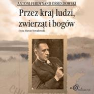 okładka Przez kraj ludzi, zwierząt i bogów, Audiobook   Ferdynand Ossendowski Antoni