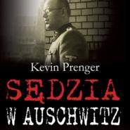 okładka Sędzia w Auschwitz, Audiobook   Prenger Kevin