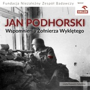 okładka Wspomnienia Żołnierza Wyklętego, Audiobook | Podhorski Jan