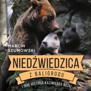okładka Niedźwiedzica z Baligrodu i inne historie Kazimierza Nóżki, Audiobook | Marcin Szumowski