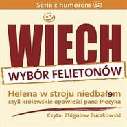"""okładka Helena w stroju niedbałem - czyli królewskie opowieści pana Piecyka (wybrane felietony), Audiobook   Wiechecki """"Wiech"""" Stefan"""
