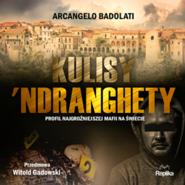 okładka Kulisy 'Ndranghety. Profil najgroźniejszej mafii na świecie, Audiobook | Badolati Arcangelo