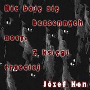 okładka Nie boję się bezsennych nocy. Z księgi trzeciej, Audiobook | Józef Hen