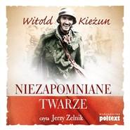 okładka Niezapomniane twarze, Audiobook | Witold Kieżun