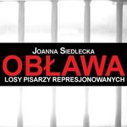 okładka Obława: losy pisarzy represjonowanych, Audiobook   Joanna Siedlecka