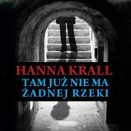 okładka Tam już nie ma żadnej rzeki, Audiobook | Hanna Krall