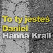 okładka To Ty jesteś Daniel, Audiobook | Hanna Krall