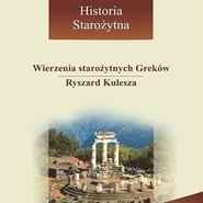 okładka Wierzenia starożytnych Greków, Audiobook | Kulesza Ryszard