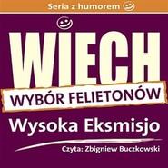 """okładka Wysoka Eksmisjo (wybrane felietony), Audiobook   Wiechecki """"Wiech"""" Stefan"""