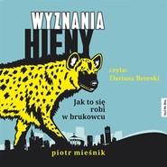 okładka Wyznania hieny. Jak to się robi w brukowcu, Audiobook   Piotr Mieśnik