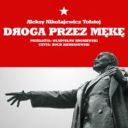 okładka Droga przez mękę, Audiobook | Nikołajewicz Tołstoj Aleksy