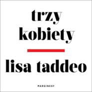 okładka Trzy kobiety, Audiobook | Lisa Taddeo