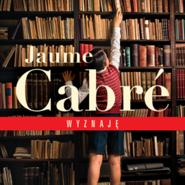 okładka Wyznaję, Audiobook | Jaume Cabré