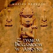 okładka Z panem Biegankiem w Abisynii, Audiobook   Brandys Marian