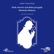 okładka Znak czterech czyli dalsze przygody Sherlocka Holmesa, Audiobook | Arthur Conan Doyle