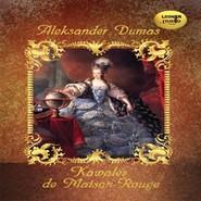 okładka Kawaler de Maison-Rouge, Audiobook | Aleksander  Dumas
