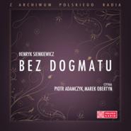 okładka Bez dogmatu, Audiobook   Henryk Sienkiewicz