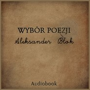 okładka Wybór poezji, Audiobook | Błok Aleksander