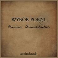 okładka Wybór poezji, Audiobook | Roman Brandstaetter