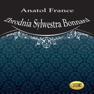 okładka Zbrodnia Sylwestra Bonnard, Audiobook | Anatol France