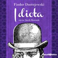 okładka Idiota, Audiobook | Fiodor Dostojewski