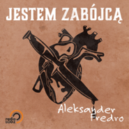 okładka Jestem zabójcą, Audiobook | Aleksander Fredro