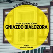 okładka Gniazdo Białozora, Audiobook   Maria Rodziewiczówna