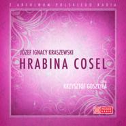 okładka Hrabina Cosel, Audiobook | Józef Ignacy Kraszewski