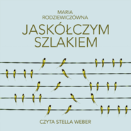 okładka Jaskółczym szlakiem, Audiobook | Maria Rodziewiczówna