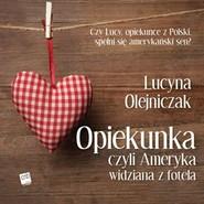okładka Opiekunka czyli Ameryka widziana z fotela, Audiobook | Lucyna Olejniczak