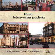 okładka Peru. Muzyczna podróż K.Wiernickiego, Audiobook | Wiernicki Krzysztof