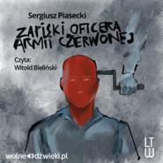 okładka Zapiski Oficera Armii Czerwonej, Audiobook   Sergiusz Piasecki