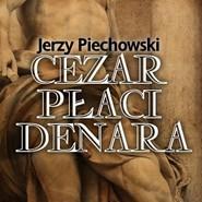 okładka Cezar płaci denara, Audiobook | Piechowski Jerzy