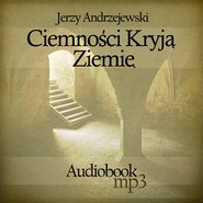 okładka Ciemności kryją ziemię, Audiobook   Andrzejewski Jerzy