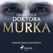 okładka Drugie życie doktora Murka, Audiobook | Tadeusz Dołęga-Mostowicz