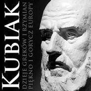 okładka Dzieje Greków i Rzymian. Piękno i gorycz Europy, Audiobook | Zygmunt Kubiak