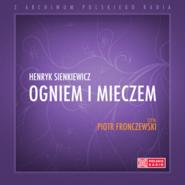 okładka Ogniem i mieczem, Audiobook   Henryk Sienkiewicz