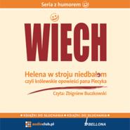 """okładka Helena w stroju niedbałem - czyli królewskie opowieści Pana Piecyka, Audiobook   Wiechecki """"Wiech"""" Stefan"""