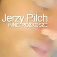 okładka Inne rozkosze, Audiobook | Jerzy Pilch