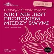 okładka Nikt nie jest prorokiem między swymi, Audiobook | Henryk Sienkiewicz