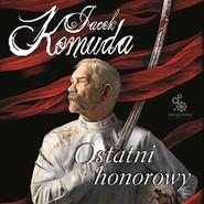 okładka Ostatni Honorowy, Audiobook | Jacek Komuda