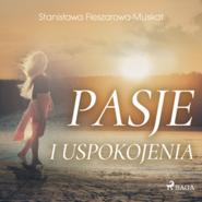 okładka Pasje i uspokojenia, Audiobook   Fleszarowa-Muskat Stanisława