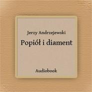 okładka Popiół i diament, Audiobook   Andrzejewski Jerzy