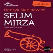 okładka Selim Mirza, Audiobook | Henryk Sienkiewicz