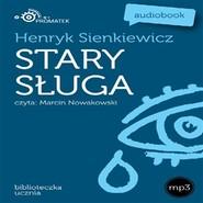 okładka Stary sługa, Audiobook | Henryk Sienkiewicz