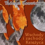 okładka Wschody i zachody księżyca, Audiobook   Tadeusz Konwicki