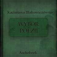 okładka Wybór poezji, Audiobook | Iłłakowiczówna Kazimiera
