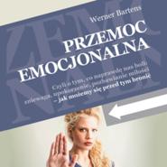 okładka Przemoc emocjonalna. Czyli o tym, co naprawdę nas boli, Audiobook | Bartens Werner